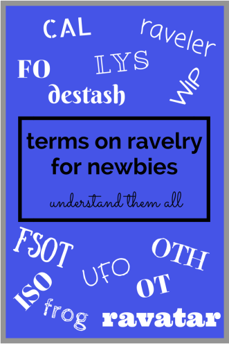 A collection of terms found on ravelry for newbies by @hookabee