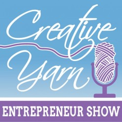 Creative Yarn Entrepreneur Show podcast