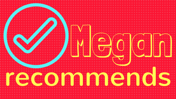Megan Recommends blog series